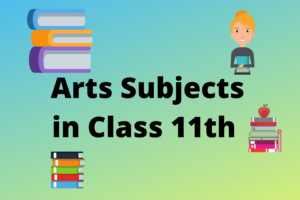 Arts Subjects In Class 11th