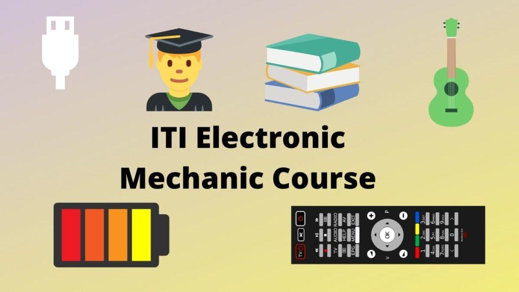 ITI Electronic Mechanic Course Details